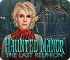 Haunted Manor: The Last Reunion 游戏