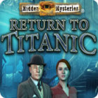 Hidden Mysteries: Return to Titanic 游戏
