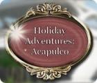 Holiday Adventures: Acapulco 游戏