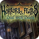 Horrors And Fears: Deal With Death 游戏