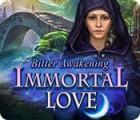 Immortal Love: Bitter Awakening 游戏