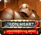 Iron Heart 2: Underground Army 游戏