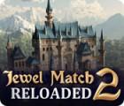 Jewel Match 2: Reloaded 游戏