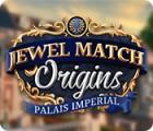Jewel Match Origins: Palais Imperial 游戏