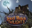 Jewel Match Twilight 3 游戏
