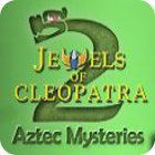 Jewels of Cleopatra 2: Aztec Mysteries 游戏