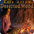 Kate Arrow: Deserted Wood 游戏