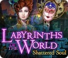 Labyrinths of the World: Shattered Soul Collector's Edition 游戏