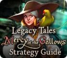 Legacy Tales: Mercy of the Gallows Strategy Guide 游戏