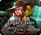 Legacy Tales: Mercy of the Gallows 游戏