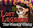 Lost Legends: The Weeping Woman 游戏