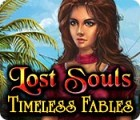 Lost Souls: Timeless Fables 游戏