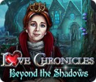 Love Chronicles: Beyond the Shadows 游戏
