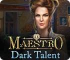 Maestro: Dark Talent 游戏