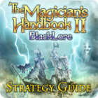 The Magician's Handbook II: BlackLore Strategy Guide 游戏