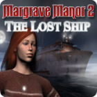 Margrave Manor 2: The Lost Ship 游戏