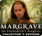 Margrave: The Blacksmith's Daughter Collector's Edition 游戏