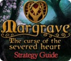 Margrave: The Curse of the Severed Heart Strategy Guide 游戏