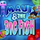 Maui & The Big Fish 游戏