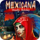 Mexicana: Deadly Holiday 游戏