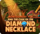 Montgomery Fox and the Case Of The Diamond Necklace 游戏