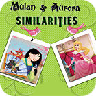 Mulan and Aurora. Similarities 游戏