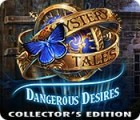 Mystery Tales: Dangerous Desires Collector's Edition 游戏