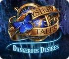 Mystery Tales: Dangerous Desires 游戏