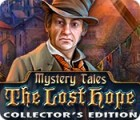 Mystery Tales: The Lost Hope Collector's Edition 游戏