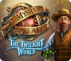 Mystery Tales: The Twilight World 游戏