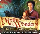 Mythic Wonders: Child of Prophecy Collector's Edition 游戏