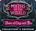 Myths of the World: Born of Clay and Fire Collector's Edition 游戏