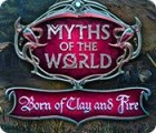 Myths of the World: Born of Clay and Fire 游戏