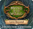 Myths of the World: Love Beyond Collector's Edition 游戏