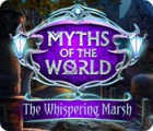 Myths of the World: The Whispering Marsh 游戏