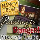 Nancy Drew Dossier: Resorting to Danger Strategy Guide 游戏