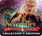 Nevertales: Creator's Spark Collector's Edition 游戏