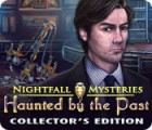 Nightfall Mysteries: Haunted by the Past Collector's Edition 游戏