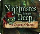 Nightmares from the Deep: The Cursed Heart 游戏