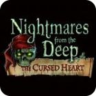 Nightmares from the Deep: The Cursed Heart Collector's Edition 游戏