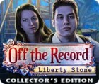 Off The Record: Liberty Stone Collector's Edition 游戏