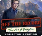 Off The Record: The Art of Deception Collector's Edition 游戏