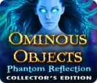 Ominous Objects: Phantom Reflection Collector's Edition 游戏