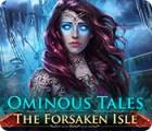 Ominous Tales: The Forsaken Isle 游戏