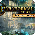 Paranormal Files - Parallel World 游戏
