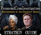 Paranormal Crime Investigations: Brotherhood of the Crescent Snake Strategy Guide 游戏