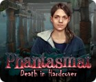 Phantasmat: Death in Hardcover 游戏