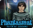 Phantasmat: Reign of Shadows 游戏