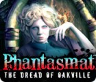 Phantasmat: The Dread of Oakville 游戏
