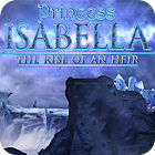 Princess Isabella: The Rise of an Heir Collector's Edition 游戏